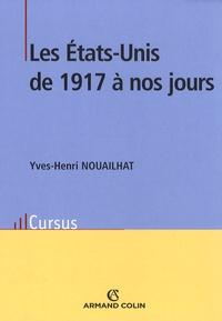 Yves-Henri Nouailhat - Les Etats-Unis de 1917 à nos jours.