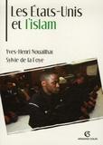 Yves-Henri Nouailhat et Sylvie de La Foye - Les Etats-Unis et l'Islam.