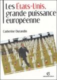 Catherine Durandin - Les Etats-Unis, grande puissance européenne.