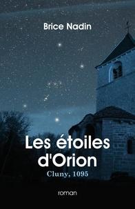 Brice Nadin - Les étoiles d'Orion - Cluny, 1095.