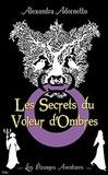 Alexandra Adornetto - Les étranges aventures Tome 1 : Les Secrets du Voleur d'Ombres.
