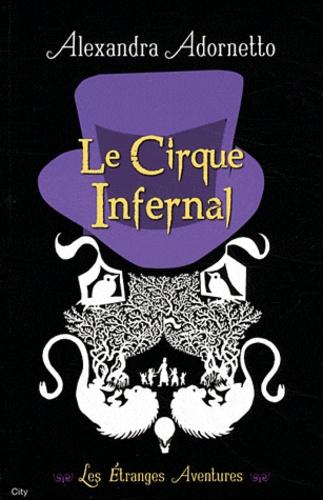 Les étranges aventures Tome 2 Le Cirque Infernal