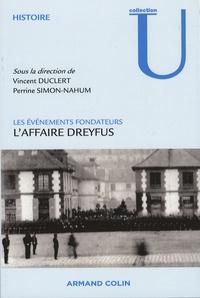 Vincent Duclert et Perrine Simon-Nahum - Les évènements fondateurs - L'affaire Dreyfus.