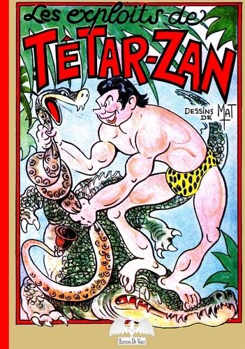 Mat - Les exploits de Tétar-Zan.
