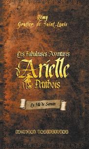 Rémy Gratier de Saint Louis - Les fabuleuses aventures d'Arielle Petitbois - La fille de Samain.