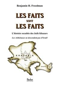 Benjamin H Freedman - Les faits sont les faits - L'histoire occultée des Juifs Khazars. Les Ashkénazes ne descendent pas d'Israël.