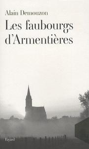 Alain Demouzon - Les Faubourgs d'Armentières.