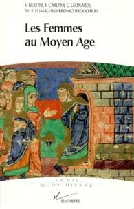 M-T Fumagalli Beonio Brocchieri et F Bertini - Les femmes au Moyen âge.