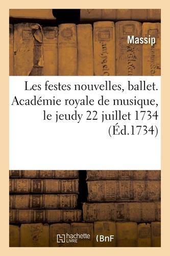 Hachette BNF - Les festes nouvelles, ballet représenté pour la première fois par l'Académie royale de musique.