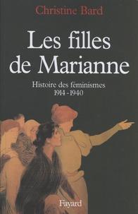Christine Bard - Les filles de Marianne - Histoire des féminismes (1914-1940).