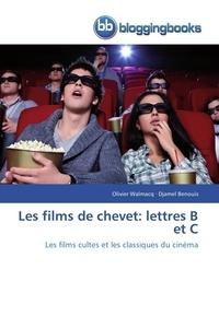 Collectif - Les films de chevet: lettres b et c.