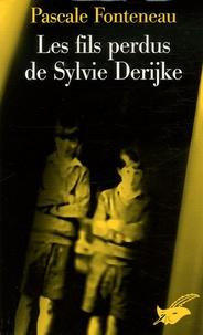 Pascale Fonteneau - Les fils perdus de Sylvie Derijke.