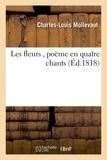 Charles-Louis Mollevaut - Les fleurs , poème en quatre chants.