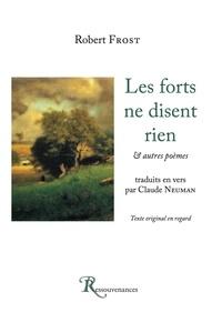 Robert Frost - Les forts ne disent rien & autres poèmes.