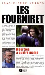 Jean-Pierre Vergès - Les Fourniret - Meurtres à quatre mains.