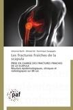 Johannes Barth et Ahmad Eid - Les fractures fraîches de la scapula - Prise en charge des fractures fraîches de la scapula. Résultats épidémiologiques, cliniques et radiologiques sur 88 cas.