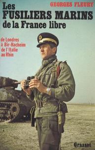 Georges Fleury - Les Fusiliers marins de la France libre.