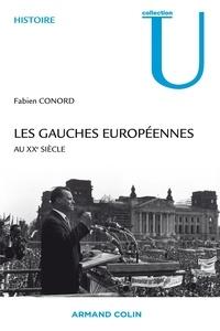 Fabien Conord - Les gauches européennes au XXe siècle.