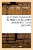 Claude-François Ménestrier - Les généreux exercices de Sa Majesté.