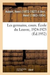 Henri Hubert - Les germains, cours. École du Louvre, 1924-1925.
