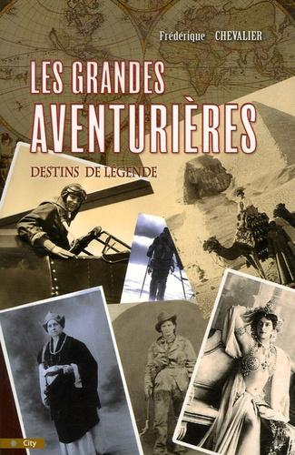 Frédérique Chevalier - Les grandes aventurières.