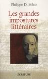 Philippe Di Folco - Les grandes impostures littéraires - Canulars, escroqueries, supercheries et autres mystifications.