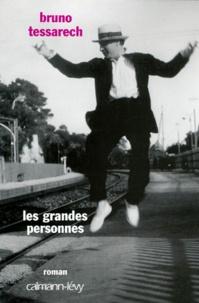 Bruno Tessarech - Les grandes personnes.