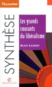 Alain Laurent - Les grands courants du libéralisme.