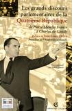Sabine Jansen - Les grands discours parlementaires de la IVe République - De Pierre Mendès France à Charles de Gaulle 1945-1958.
