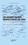 Frédéric Lasserre - Les grands enjeux géopolitiques de l'eau - Tome 2.