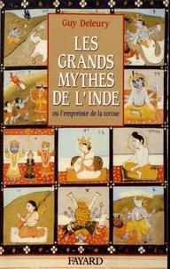 Guy Deleury - Les grands mythes de l'Inde ou l'empreinte de la tortue.