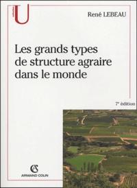 René Lebeau - Les grands types de structure agraire dans le monde.