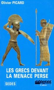 Olivier Picard - LES GRECS DEVANT LA MENACE PERSE.