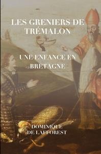 Lafforest dominique De - Les Greniers de Trémalon - Les enfants de Bretagne.