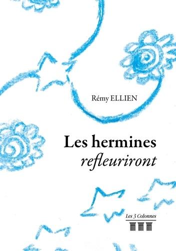 Rémy Ellien - Les hermines refleuriront.