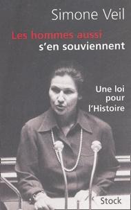 Simone Veil - Les hommes aussi s'en souviennent - Discours du 26 novembre 1974 suivi d'un entretien avec Annick Cojean.