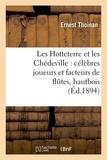 Ernest Thoinan - Les Hotteterre et les Chédeville : célèbres joueurs et facteurs de flûtes, hautbois, (Éd.1894).
