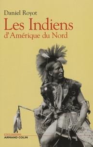 Daniel Royot - Les Indiens d'Amérique du Nord.