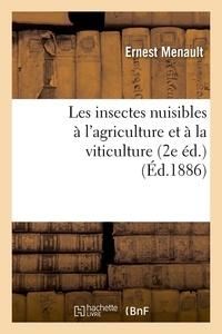 Ernest Menault - Les insectes nuisibles à l'agriculture et à la viticulture (2e éd.) (Éd.1886).