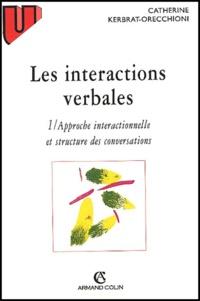 Catherine Kerbrat-Orecchioni - Les interactions verbales - Tome 1, Approche interactionnelle et structure des conversations.