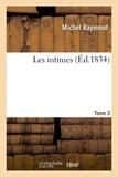 Michel Raymond - Les intimes. T03.