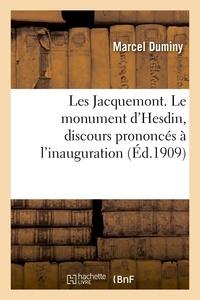 Victor Jacquemont - Les Jacquemont. Le monument d'Hesdin, discours prononcés à l'inauguration, lettres inédites.