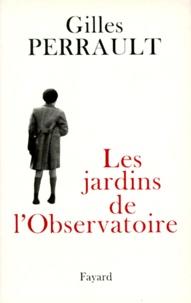 Gilles Perrault - Les jardins de l'Observatoire.