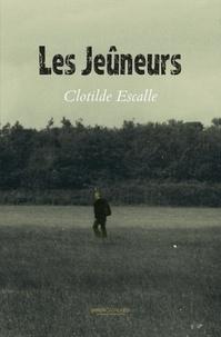Clotilde Escalle - Les jeûneurs.