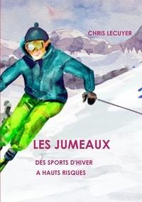 Chris Lecuyer - Les jumeaux   des sports d'hiver a hauts risques.