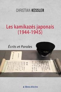 Christian Kessler - Les kamikazes japonais (1944-1945) - Ecrits et paroles.