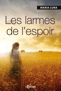 Maria Luna - Les larmes de l'espoir.