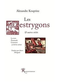 Alexandre Kouprine - Les Lestrygons - Suivi de La noce ; Emeraude ; Comment je devins acteur.