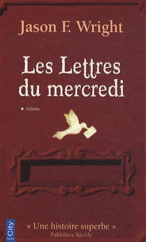 Jason F Wright - Les Lettres du Mercredi.