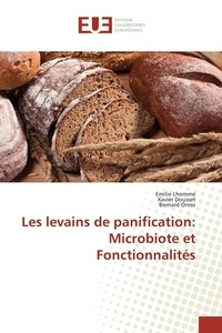 Emilie Lhomme - Les levains de panification: Microbiote et Fonctionnalités.